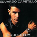 Aqui Estoy Eduardo Capetillo