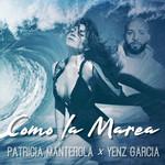 Como La Marea (Featuring Yenz Garcia) (Cd Single) Patricia Manterola