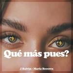 Que Mas Pues? (Featuring Maria Becerra) (Cd Single) J. Balvin