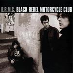 B.r.m.c. Black Rebel Motorcycle Club