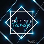 Ya Es Muy Tarde (Cover) (Cd Single) Kodi3s