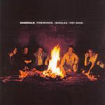 Fireworks (Singles 1997-2002) Embrace