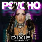 Psycho (Featuring Rubi Rose) (Cd Single) Dixie