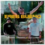 Eres Bueno (Featuring Frankie J & Alex Zurdo) (Cd Single) Gerardo