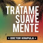 Tratame Suavemente (Cd Single) Doctor Krapula