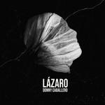 Lazaro (Cd Single) Donny Caballero