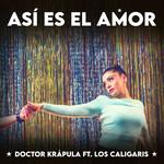 Asi Es El Amor (Featuring Los Caligaris) (Cd Single) Doctor Krapula