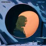 I Was / I Am Noah Kahan
