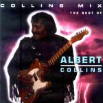 Collins Mix (The Best Of Albert Collins) Albert Collins