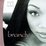 Never Say Never Brandy