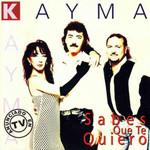 Sabes Que Te Quiero Kayma