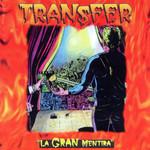 La Gran Mentira Transfer
