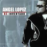 Re-Inventado Angel Lopez
