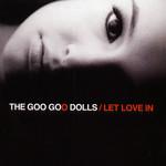Let Love In The Goo Goo Dolls