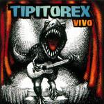 Tipitorex Vivo Los Tipitos