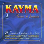 Sueños De Fantasia (28 Grandes Canciones De Amor) Kayma