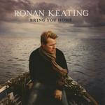 Bring You Home Ronan Keating