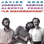 La Mandragora Javier Krahe, Joaquin Sabina, Alberto Perez