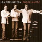 Buena Suerte Los Chunguitos