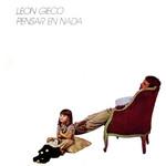 Pensar En Nada Leon Gieco