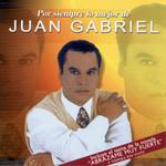 Por Siempre Lo Mejor De Juan Gabriel Juan Gabriel