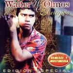 El Elegido (Edicion Especial) Walter Olmos
