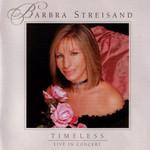 Timeless Live In Concert Barbra Streisand