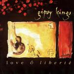 Love & Liberte The Gipsy Kings