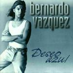 Deseo Azul Bernardo Vazquez