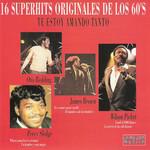 16 Superhits Originales De Los 60's Te Estoy Amando Tanto