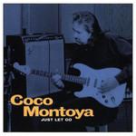 Just Let Go Coco Montoya