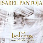 10 Boleros Y Una Cancion De Amor Isabel Pantoja