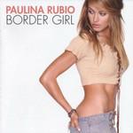 Border Girl Paulina Rubio