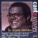 Las Mejores Canciones Pablo Milanes