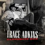 Dangerous Man Trace Adkins