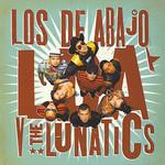 V The Lunatics Los De Abajo