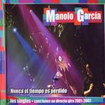 Nunca El Tiempo Es Perdido (Los Singles) Manolo Garcia