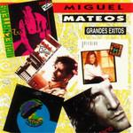 Grandes Exitos Miguel Mateos