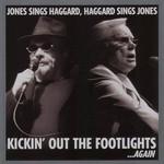 Kickin' Out The Footlights... Again George Jones & Merle Haggard