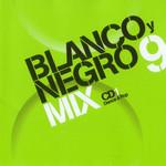 Blanco Y Negro Mix 9 Cd 1