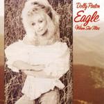 Eagle When She Flies Dolly Parton