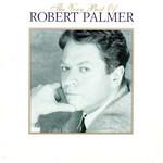 The Very Best Of Robert Palmer Robert Palmer