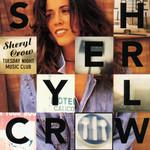 Tuesday Night Music Club Sheryl Crow