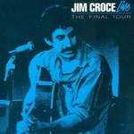 Live The Final Tour Jim Croce