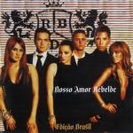 Nosso Amor Rebelde (Edicão Brasil) Rbd
