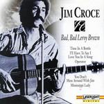 Bad, Bad Leroy Brown Jim Croce
