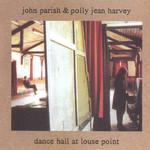 Dance Hall At Louse Point John Parish And Polly Jean Harvey