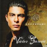 Arrancame Victor Garcia