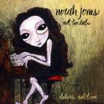 Not Too Late (Deluxe Edition) Norah Jones