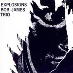 Explosions Bob James Trio